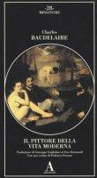 Il pittore della vita moderna - Baudelaire Charles