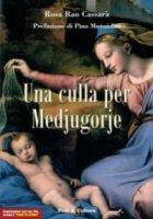 Una culla per Medjugorje - Rao Cassarà Rosa