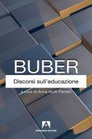 Discorsi sull'educazione - Buber Martin