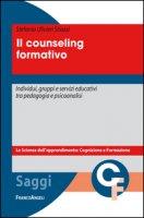 Il counseling formativo. Individui, gruppi e servizi educativi tra pedagogia e psicoanalisi - Ulivieri Stiozzi Stefania