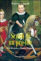 Scritti di un pro-life. Dal divorzio a Eluana Englaro - Agnoli Francesco