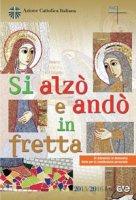 Si alz� e and� in fretta - Azione Cattolica Italiana