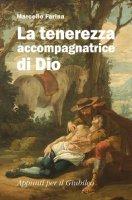 La tenerezza accompagnatrice di Dio - Marcello Farina