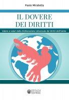 Dovere dei diritti. Valore e valori della dichiarazione universale dei diritti dell'uomo. (Il) - Paolo Mirabella