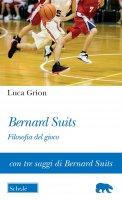 Bernard Suits.  Filosofia del gioco. - Luca Grion