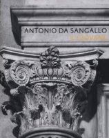Antonio da Sangallo il giovane. Ediz. illustrata - Beltramini Maria, Conti Cristina