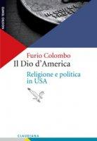 Il Dio d'America - Furio Colombo