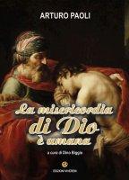 La misericordia di Dio è umana - Arturo Paoli