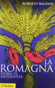 Copertina di 'La Romagna. Storia di un'identità'