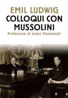 Colloqui con Mussolini - Emil Ludwig
