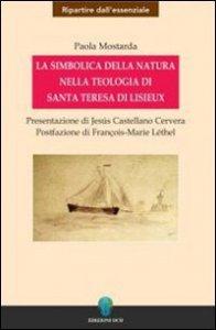 Copertina di 'La simbolica della natura nella teologia di santa Teresa di Lisieux'