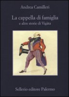 La cappella di famiglia e altre storie di Vigàta - Camilleri Andrea