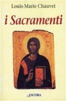I sacramenti. Aspetti teologici e pastorali - Chauvet Louis-Marie