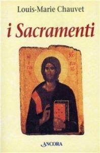 Copertina di 'I sacramenti. Aspetti teologici e pastorali'