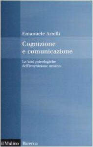 Copertina di 'Cognizione e comunicazione. Le basi psicologiche dell'interazione umana'