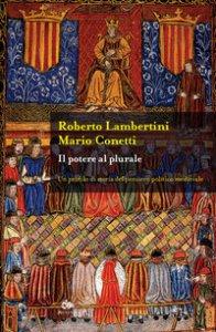 Copertina di 'Il potere al plurale. Un profilo di storia del pensiero politico medievale'