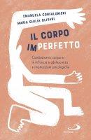 Il corpo (im)perfetto - Emanuela Confalonieri, Maria Giulia Olivari