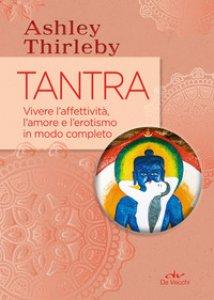 Copertina di 'Tantra. Vivere l'affettività, l'amore e l'erotismo in modo completo'