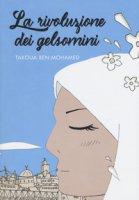 La rivoluzione dei gelsomini - Ben Mohamed Takoua