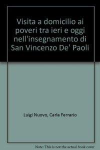 Copertina di 'La visita a domicilio ai poveri tra ieri e oggi nell'insegnamento di San Vincenzo dè Paoli'