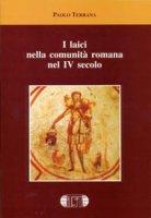 I laici nella comunità romana nel IV secolo - Terrana Paolo