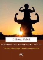 Il tempo del padre e del figlio - Gilberto Gobbi