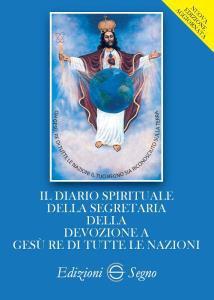 Copertina di 'Il diario spirituale della segretaria della devozione a Gesù Re di tutte le nazioni'