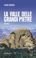 La valle delle grandi pietre - Renzo Luigi