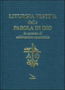 Copertina di 'Liturgia festiva della Parola di Dio in assenza di celebrazione eucaristica'