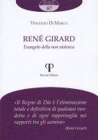 René Girard. Evangelo della non violenza - Vincenzo Di Marco
