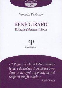 Copertina di 'René Girard. Evangelo della non violenza'