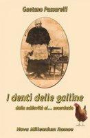 I denti delle galline dalla schiavitù al... sacerdozio - Passarelli Gaetano