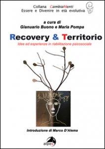 Copertina di 'Recovery & territorio. Idee in riabilitazione sociale'