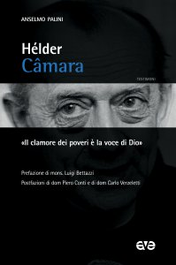 Copertina di 'Hélder Câmara. «Il clamore dei poveri è la voce di Dio»'
