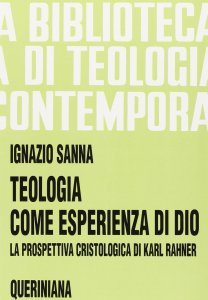 Copertina di 'Teologia come esperienza di Dio. La prospettiva cristologica di Karl Rahner (BTC 097)'