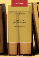 La  passion  predominante - Giulio Ferroni