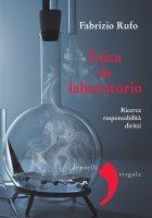 Etica in laboratorio - Fabrizio Rufo