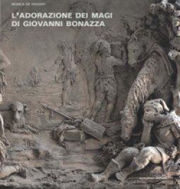 Copertina di 'L' Adorazione dei Magi di Giovanni Bonazza. I rilievi della cappella del Rosario a Venezia: bozzetti, modelli e d'après. Ediz. illustrata'