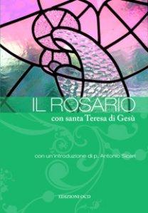 Copertina di 'Il rosario con santa Teresa di Ges�'
