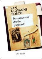 Insegnamenti di vita spirituale - Bosco Giovanni (san)