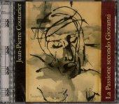 La Passione secondo Giovanni - Jean-Pierre Couturier