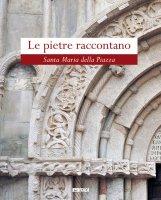 Pietre raccontano. Santa Maria della Piazza. (Le)