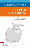 La crisi nella Bibbia - Giuseppe De Virgilio