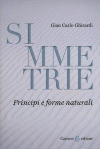 Copertina di 'Simmetrie. Principi e forme naturali'