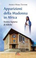 Le apparizioni della Madonna in Africa - Angelo Maria Tentori