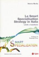 La smart specialisation strategy in Italia. Limiti e traiettorie. Con espansione online - Mavilia Roberto