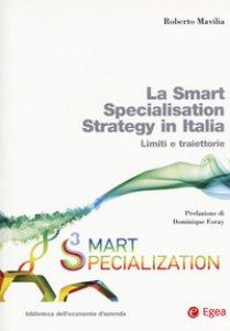 Copertina di 'La smart specialisation strategy in Italia. Limiti e traiettorie. Con espansione online'