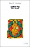 Iconostasi. Saggio sull'icona - Florenskij Pavel A.