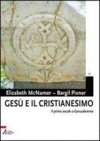 Gesù e il cristianesimo - McNamer Elizabeth, Pixner Bargil