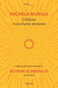 Copertina di 'L' inferno è una buona memoria. Visioni da «Le nebbie di Avalon» di Marion Zimmer Bradley'